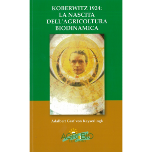 kobertwitz-1924-la-nascita-dellagricoltura-biodinamica-a-von-keyserlingk